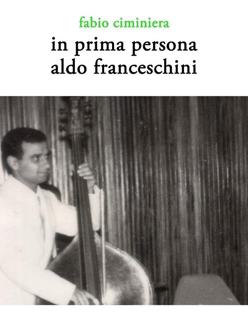 fabio-ciminiera-in-prima-persona-aldo-franceschini